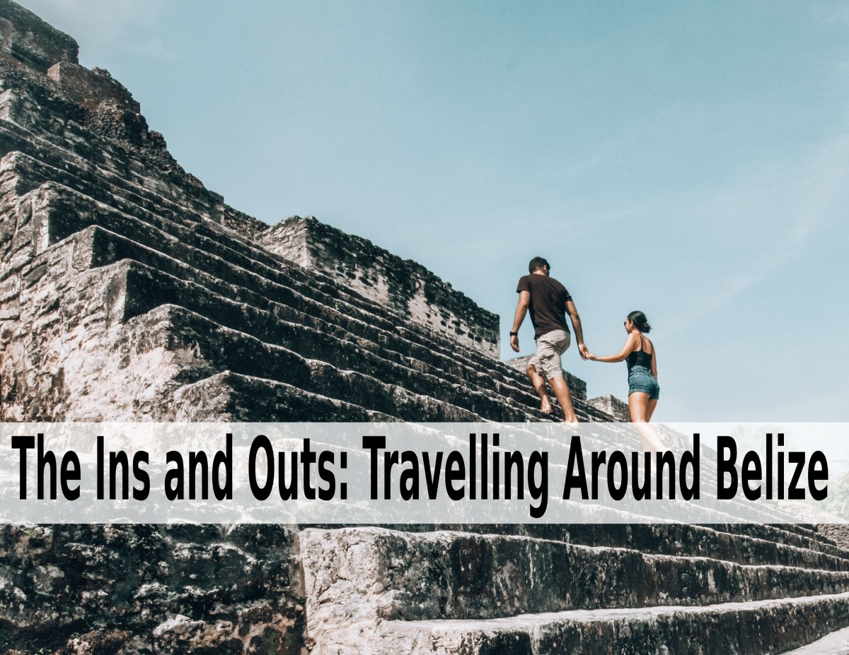 The Ins and Outs - Travel Around Belize
